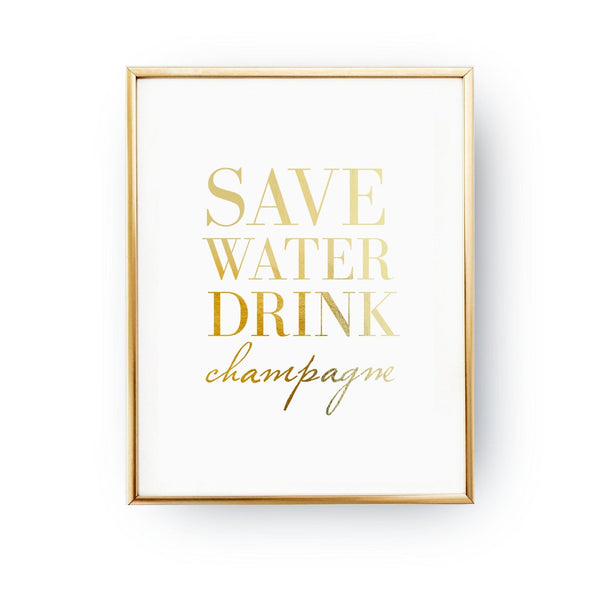 Save water drink champagne, Poster