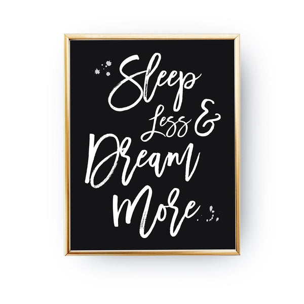 Sleep less & dream more, Poster