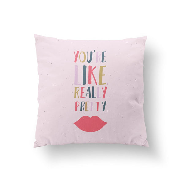 You're like really pretty, Pillow