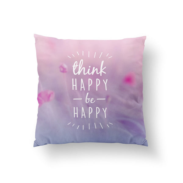 Think happy be happy, Pillow