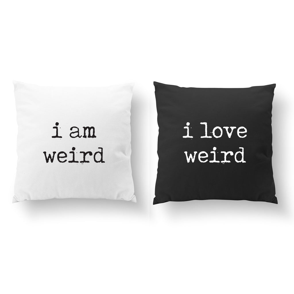 I Am Weird I Love Weird, Pillow