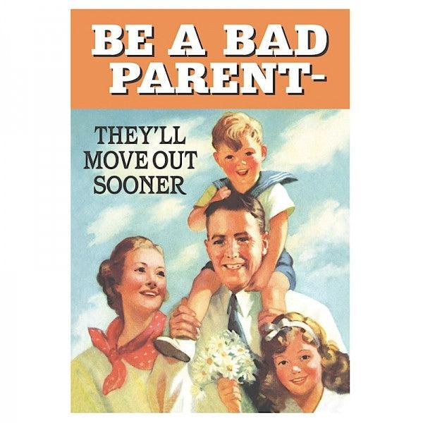 Funny Card 'Be A Bad Parent'