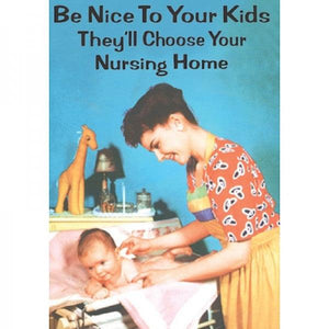 Funny Card 'Be Nice To Your Kids'