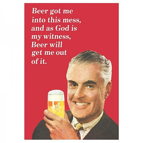 Funny Card 'Beer Got Me Into This Mess'