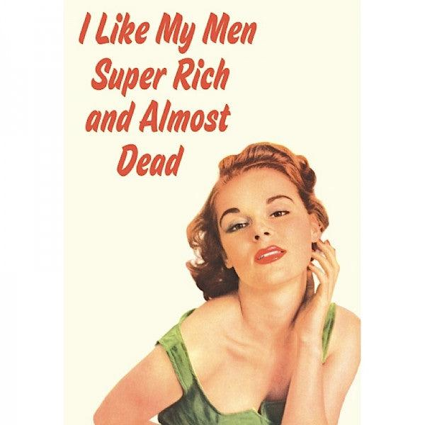 Funny Card 'I Like My Men Super Rich & Almost Dead'