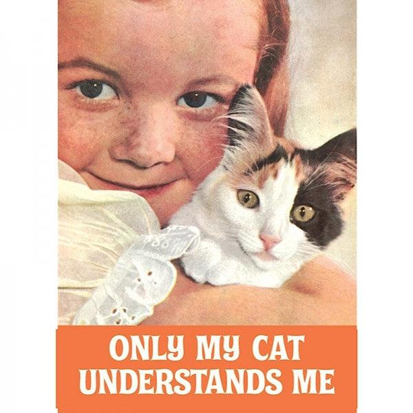 Funny Card 'Only My Cat Understands Me'