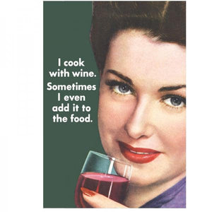 Funny Card 'I Cook With Wine Sometimes I Add It To Food'