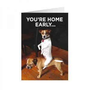 Funny Card 'You're Home Early…'