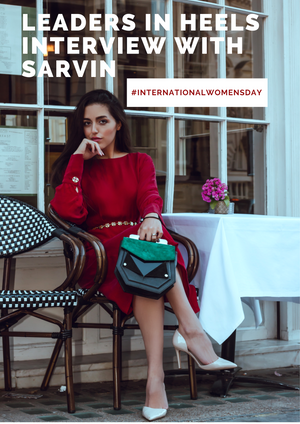 Leaders in Heels interview with our designer Sarvin