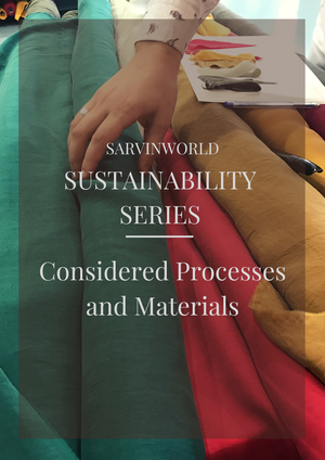 SUSTAINABILITY SERIES - Considered Processes and Materials