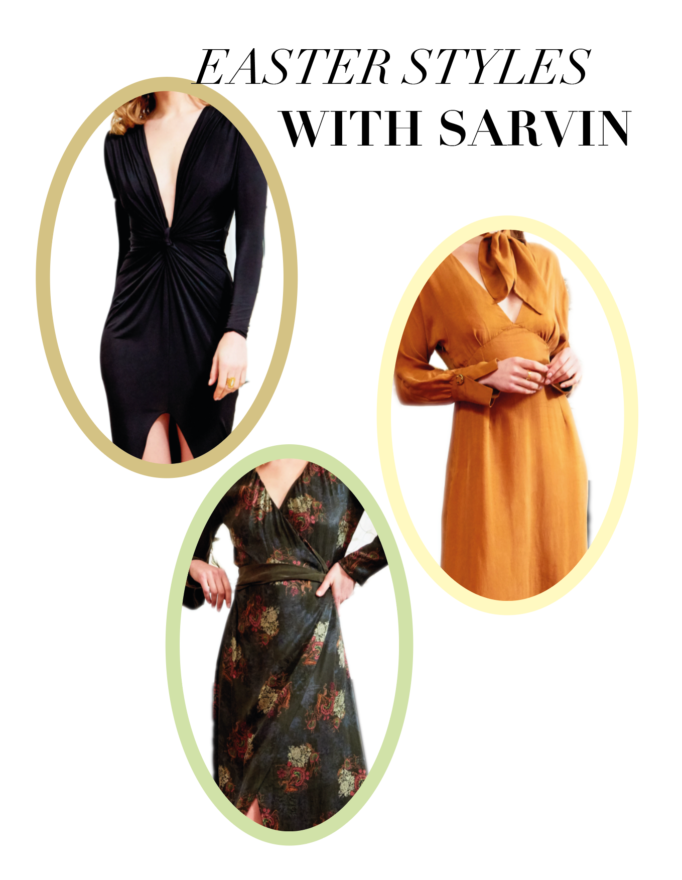 EASTER STYLES AT SARVIN: 20% OFF EASTER DISCOUNT