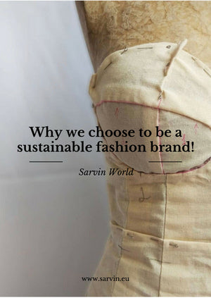 Why we choose to be a sustainable fashion brand!