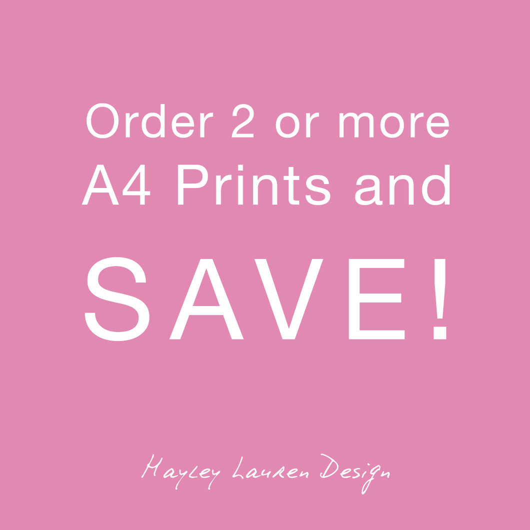 Order 2 or more A4 Prints and SAVE!