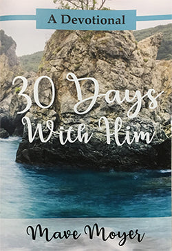 30 Days with Him Men's Devotional
