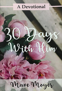 30 Days with Him Women's Devotional