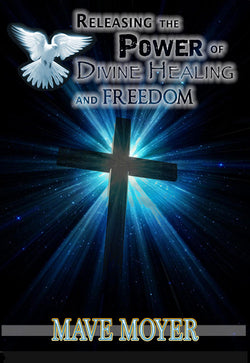 Releasing the Power of Divine Healing