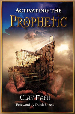 Activating the Prophetic