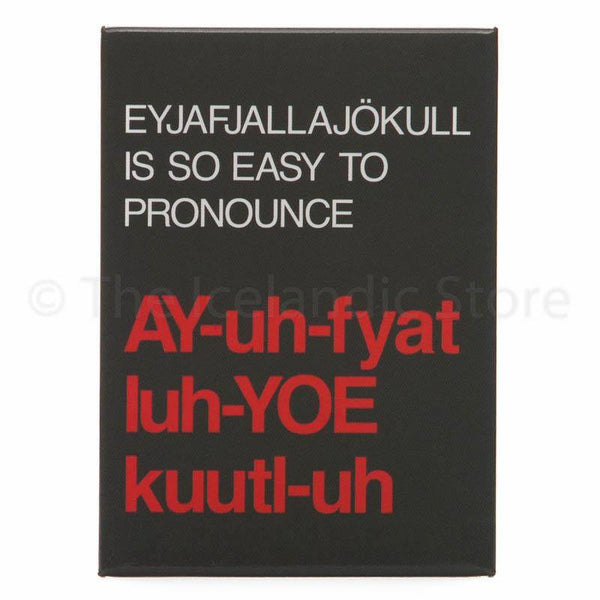 Icelandic Magnet - Eyjafjallajökull is so easy to pronounce,  - icelandicstore.is