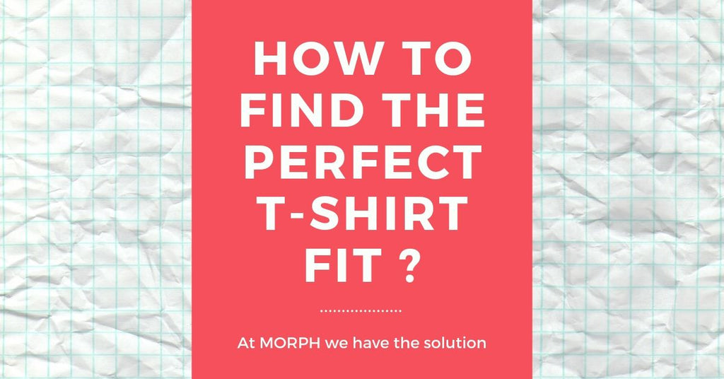 How to find the perfect t-shirt fit ?