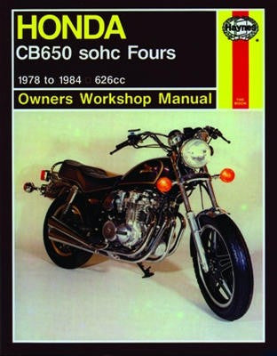 Honda CB650 sohc Fours Haynes Repair Manual covering 626cc from 1979 to 1982
