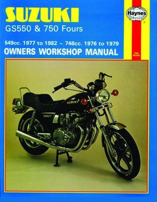 Suzuki GS550 and 750 Haynes Repair Manual covering 549 cc from 1976 to 1982 and 748cc from 1976 to 1979 models