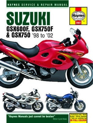 Suzuki GSX600/750F and GSX750 Haynes Repair Manual covering GSX600F, GSX750F and GSX750 models for 1998 to 2002