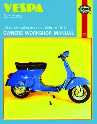 Vespa Scooters Haynes Repair Manual covering all rotary valve models for 1959 to 1978