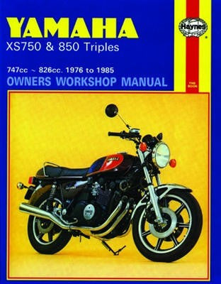 Yamaha XS750 and 850 Triples Haynes Repair Manual covering 747cc and 826cc models for 1976 to 1981