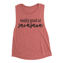 Load image into Gallery viewer, Really Good At Savasana Muscle Tank Top. Barre - lemonandmelonstore