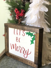 Load image into Gallery viewer, Let's be merry Christmas sign