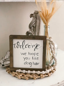 Welcome sign (dog hair)