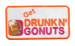 Funny Get Drunk N' Gonuts Party Patch 12cm