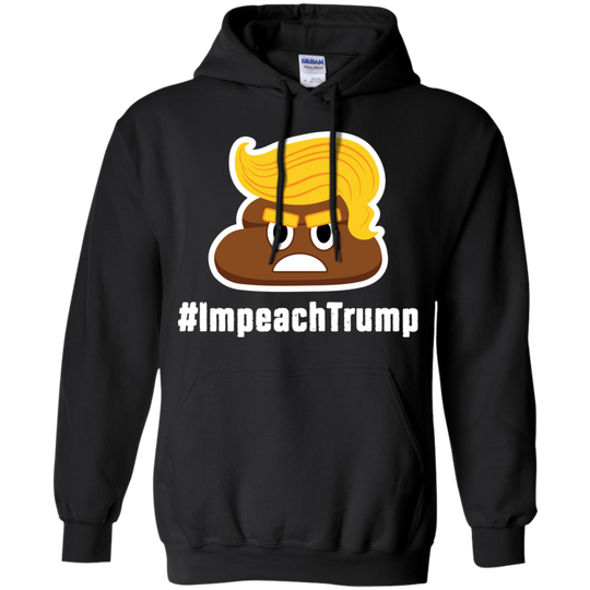 IMPeach Trump T-Shirt 5th G200 Gildan Ultra Cotton T-Shirt G185 Gildan Pullover Hoodie 8 oz.