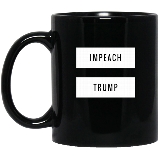 Impeach Trump  cc1804 BM11OZ 11 oz. Black Mug