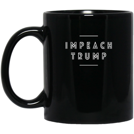 Impeach Trump  cc1806 BM11OZ 11 oz. Black Mug