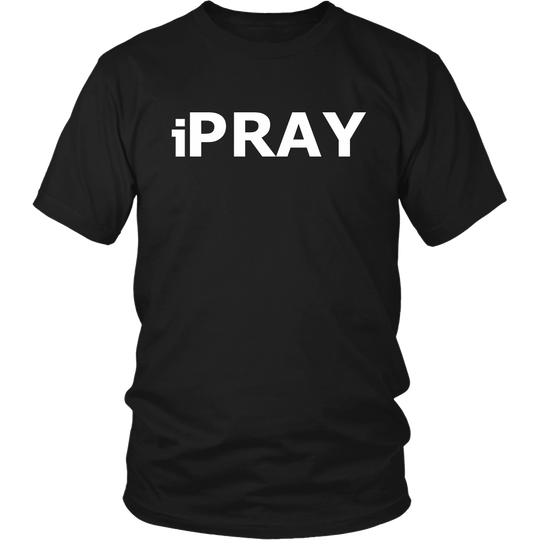 I Pray TShirt T Shirt - iPray Shirt Present below $20 USD