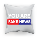 you are fake news You are Fake News Cushion