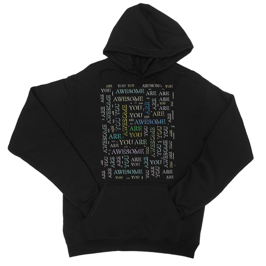 You Are Awesome -cloud College Hoodie