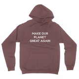 Make Our Planet Great Again MAKE OUR PLANET GREAT AGAIN, T-Shirt, Macron, Trump, California Fleece Pullover Hoodie