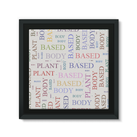 PLANT BASED BODY Framed EcoCanvas