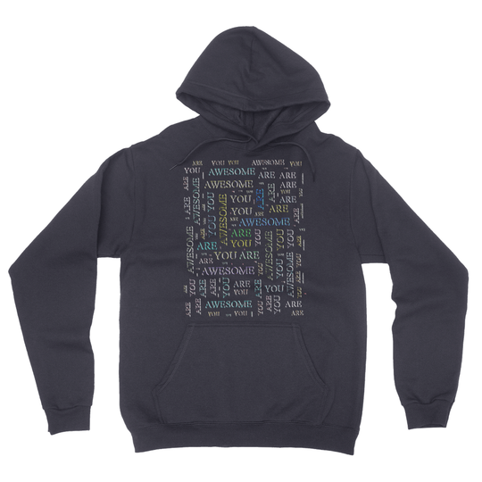 You Are Awesome -cloud California Fleece Pullover Hoodie