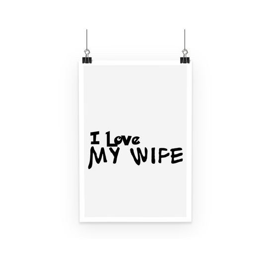 I Love My Wife Light Colors Poster