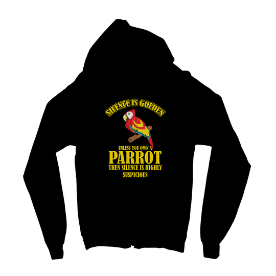 Silence is Golden Unless You own a Parrot Kids Zip Hoodie