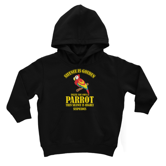 Silence is Golden Unless You own a Parrot Kids Hoodie