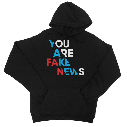 you are fake news diagonal College Hoodie
