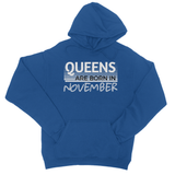 Queens are Born in November College Hoodie