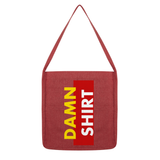 Damn Shirt Gold Tote Bag