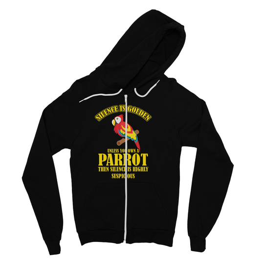Silence is Golden Unless You own a Parrot Fine Jersey Zip Hoodie