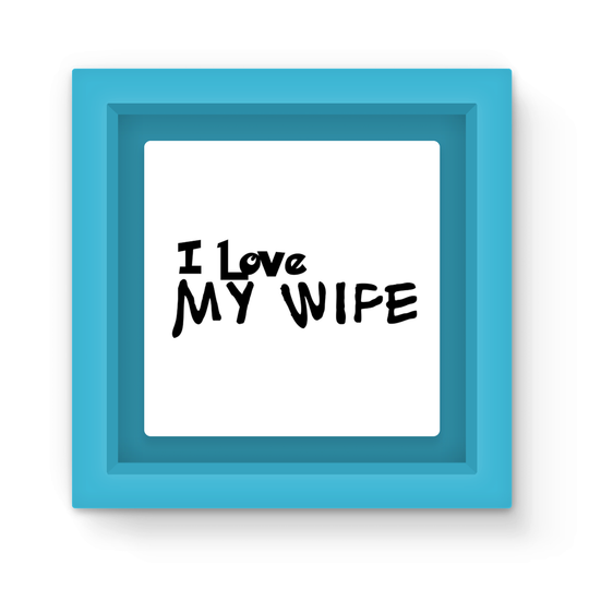 I Love My Wife Light Colors Magnet Frame