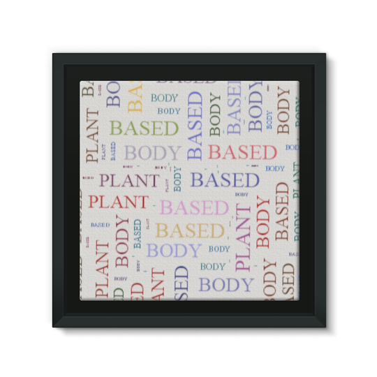 PLANT BASED BODY Framed Canvas